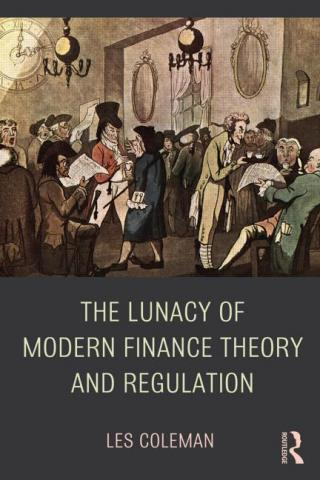 Lunacy of Modern Finane Theory and Regulation book cover